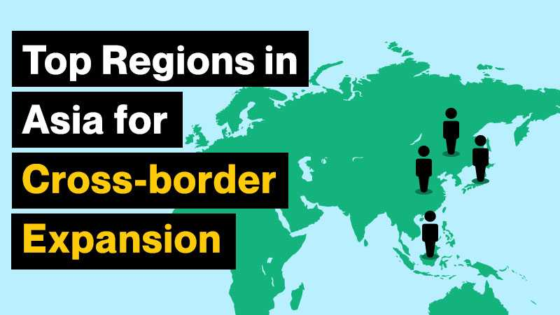 Top Regions in Asia for Cross border Expansion