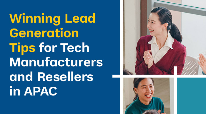 Winning-Lead-Generation-Tips-for-Tech-Manufacturers-and-Resellers-in-APAC
