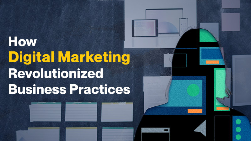 How-Digital-Marketing-Revolutionized-Business-Practices