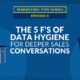 The 5 F's of Data Hygiene for Deeper Sales Conversations [VIDEO] (Blog Thumbnail)