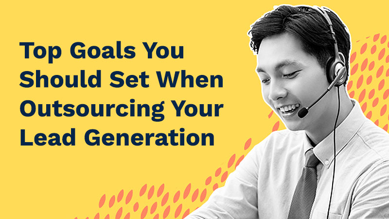 Top-Goals-You-Should-Set-When-Outsourcing-Your-Lead-Generation