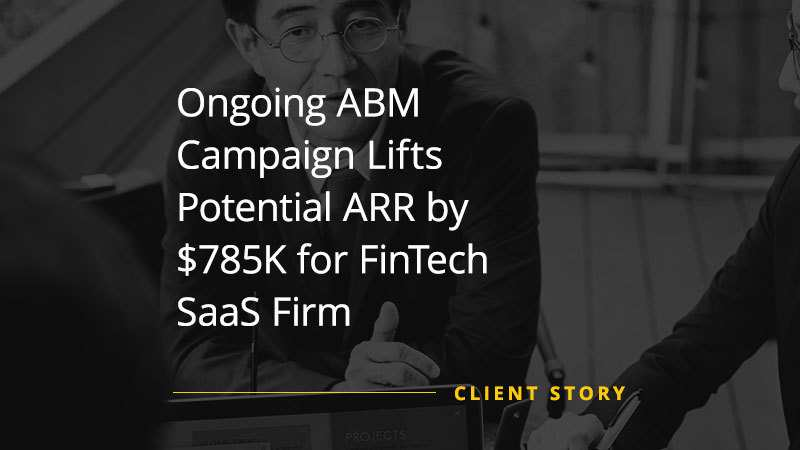 SG FinTech SaaS Firm Grows ARR by $785K with Account-based Marketing
