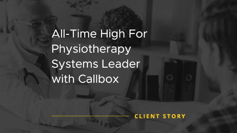 All-Time High For Physiotherapy Systems Leader with Callbox [CASE STUDY]
