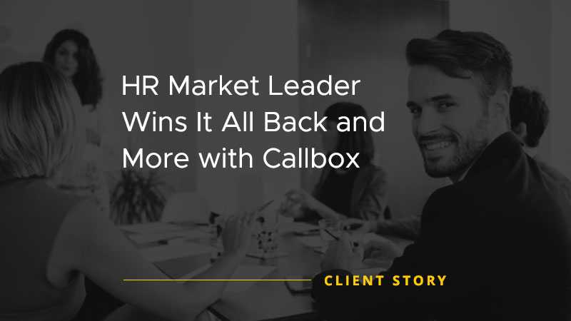 HR Market Leader Wins It All Back and More with Callbox [CASE STUDY]