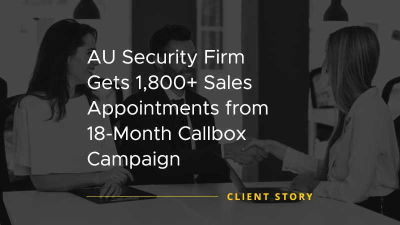 AU Security Firm Gets 1800+ Sales Appointments from 18 Month Callbox Campaign [CASE STUDY]
