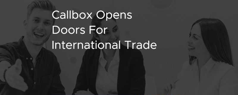 Callbox Opens Doors for International Trade [CASE STUDY]
