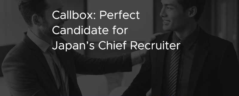 Callbox Perfect Candidate for Japan's Chief Recruiter [CASE STUDY]