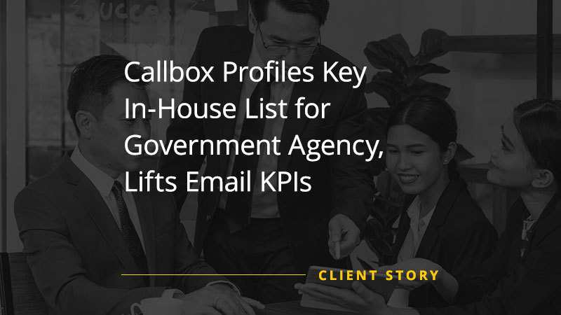 Callbox Profiles Key In-House List for Government Agency, Lifts Email KPIs