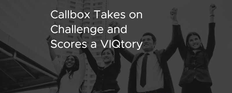 Callbox Takes on Challenge Scores A VIQtory [CASE STUDY]