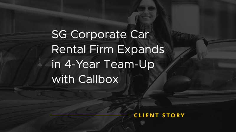 SG Corporate Car Rental Firm Expands in 4-Year Team Up with Callbox [CASE STUDY]