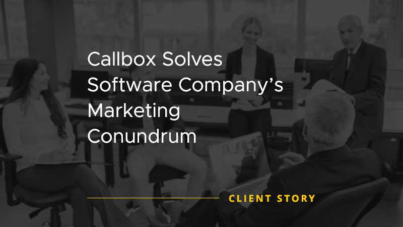 Callbox Solves Software Companys Marketing Conundrum [CASE STUDY]