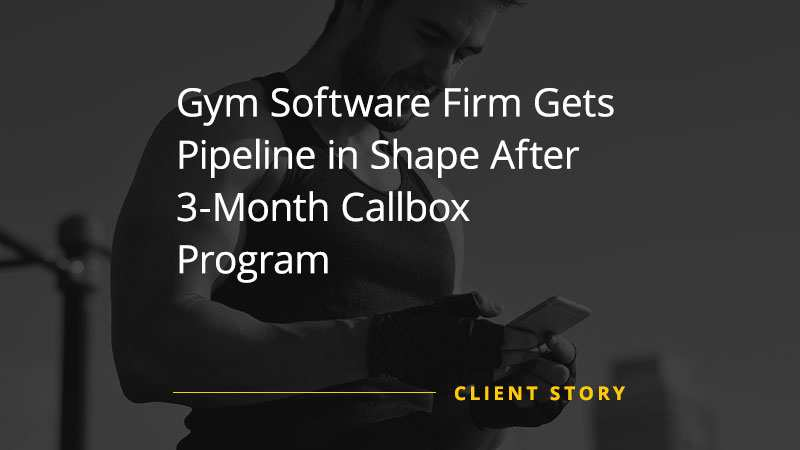 Gym Software Firm Gets Pipeline in Shape After 3-Month Callbox Program