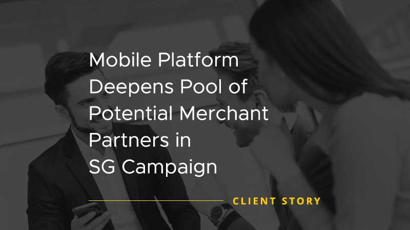 Mobile Platform Deepens Pool of Potential Merchant Partners in SG Campaign