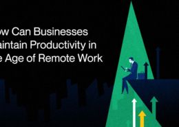 How Can Businesses Maintain Productivity in the Age of Remote Work